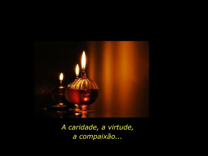 A caridade, a virtude,