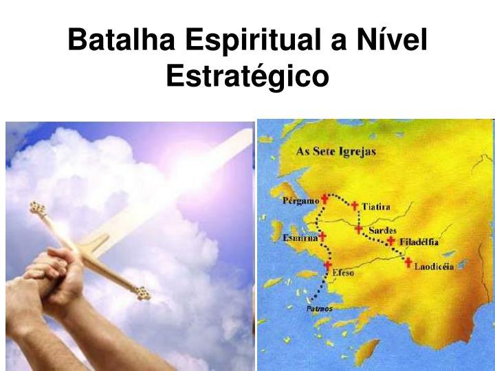 Batalha Espiritual a Nível Estratégico