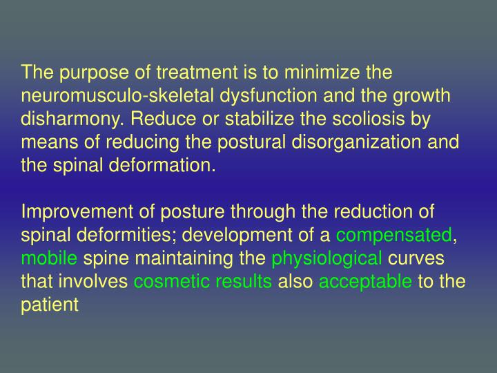 The purpose of treatment is to minimize the