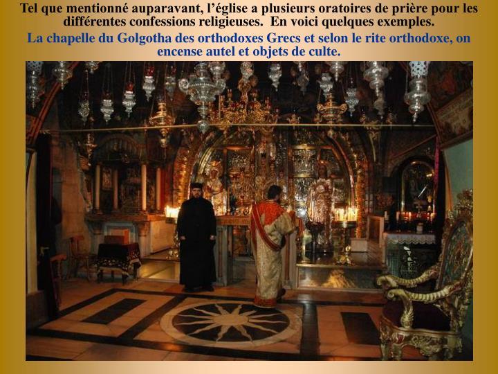 Tel que mentionn auparavant, lglise a plusieurs oratoires de prire pour les diffrentes confessions religieuses.  En voici quelques exemples.