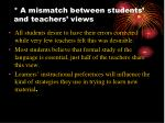 a mismatch between students and teachers views