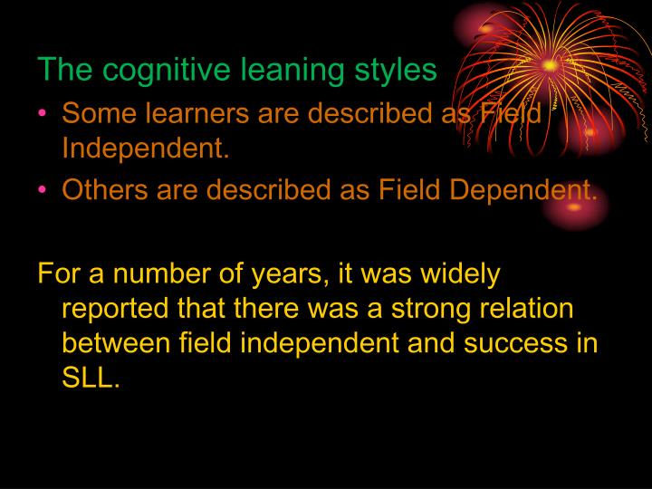 The cognitive leaning styles