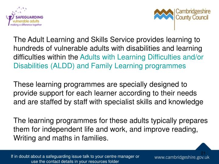 The Adult Learning and Skills Service provides learning to hundreds of vulnerable adults with disabilities and learning difficulties within the