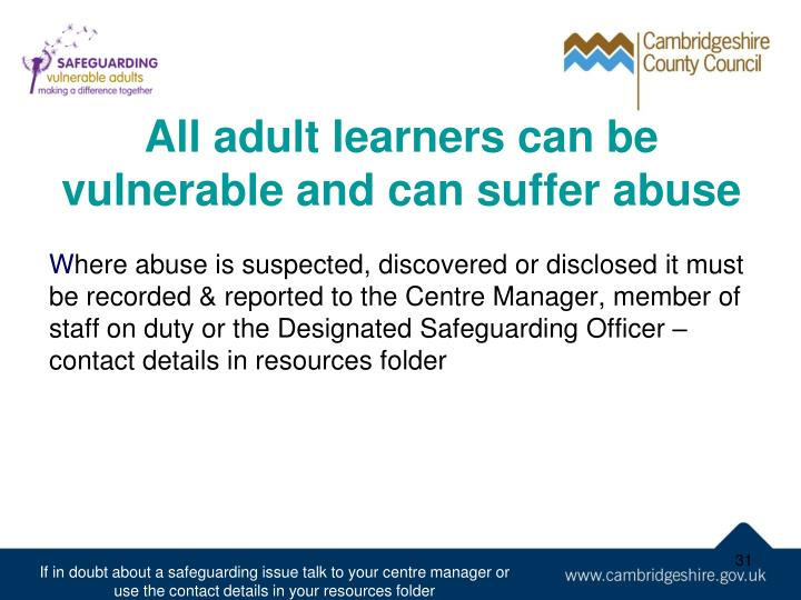 All adult learners can be vulnerable and can suffer abuse