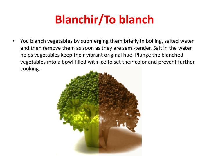 Blanchir/To blanch