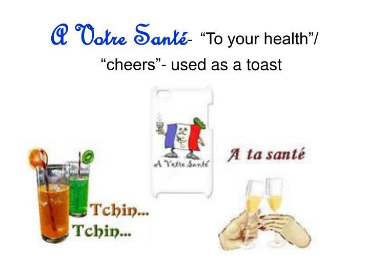 A Votre Santé