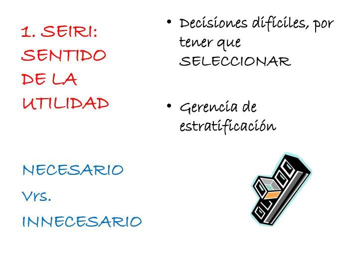 1. SEIRI: