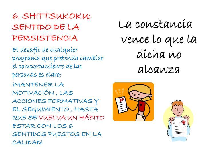 6. SHITTSUKOKU: