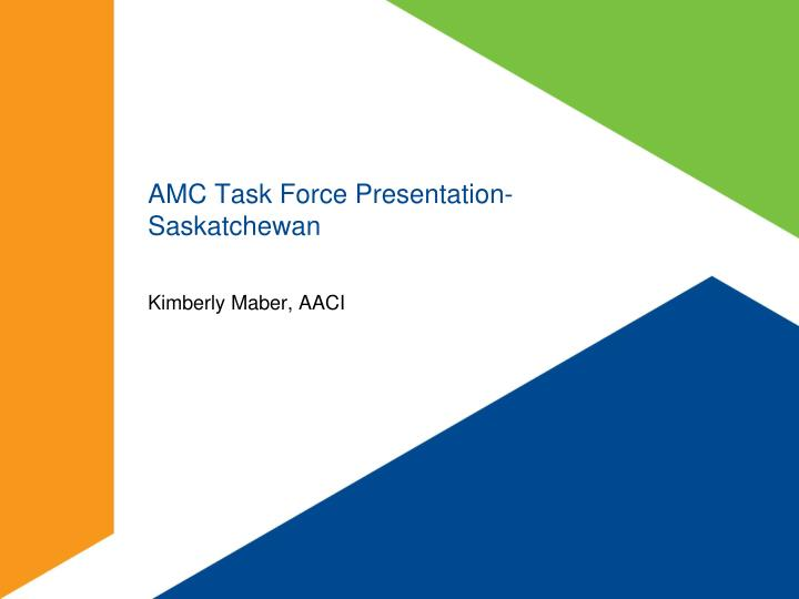 Amc task force presentation saskatchewan