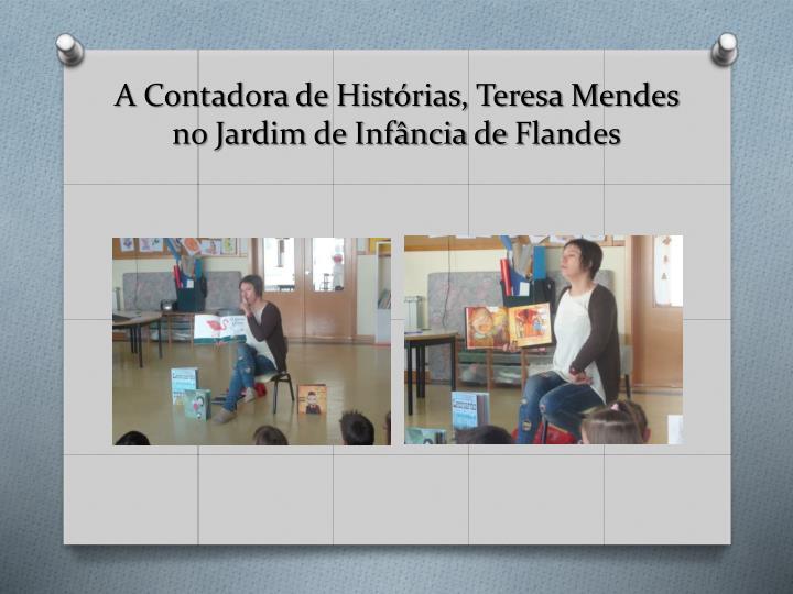 A Contadora de Histórias, Teresa Mendes no Jardim de Infância de