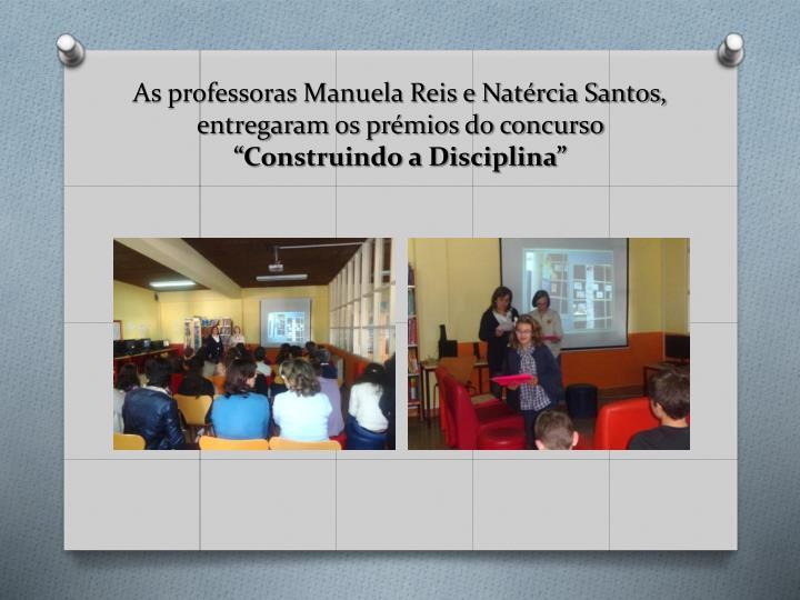 As professoras Manuela Reis e Natércia Santos, entregaram os prémios do concurso