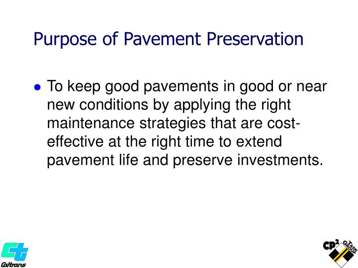 Purpose of Pavement Preservation