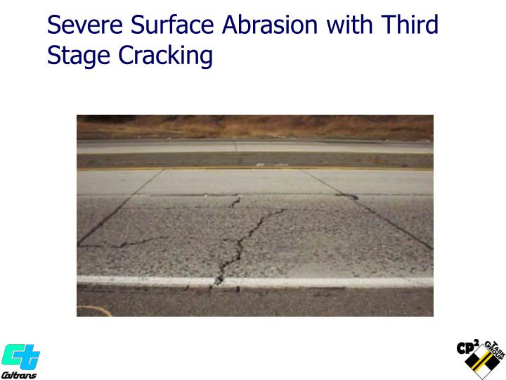 Severe Surface Abrasion with Third Stage Cracking