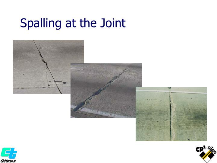 Spalling at the Joint