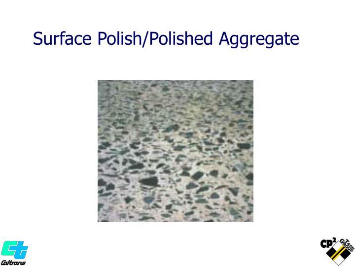 Surface Polish/Polished Aggregate
