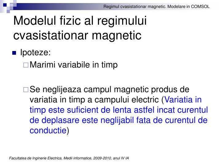 Modelul fizic al regimului cvasistationar magnetic