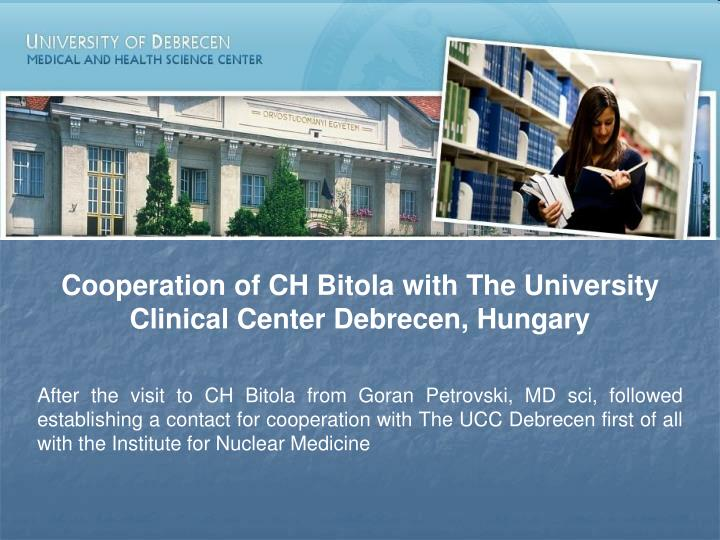 Cooperation of CH Bitola with The University Clinical Center Debrecen, Hungary