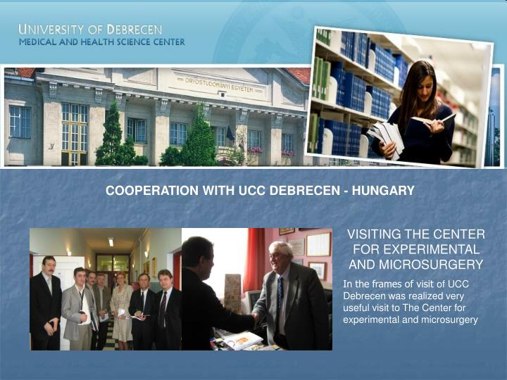 COOPERATION WITH UCC DEBRECEN - HUNGARY