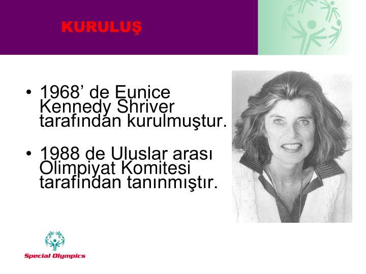 1968' de Eunice Kennedy Shriver tarafından kurulmuştur.