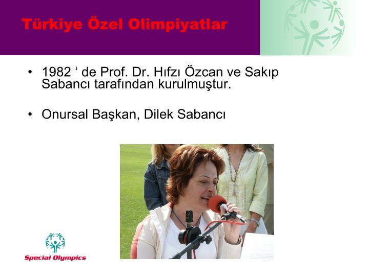 1982 ' de Prof. Dr. Hıfzı Özcan ve Sakıp Sabancı tarafından kurulmuştur.