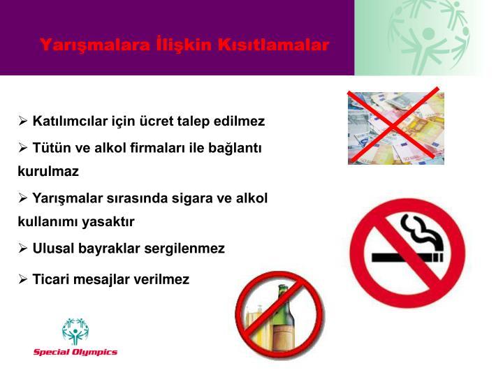 Katılımcılar için ücret talep edilmez