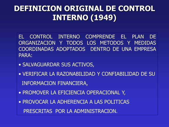 DEFINICION ORIGINAL DE CONTROL INTERNO (1949)