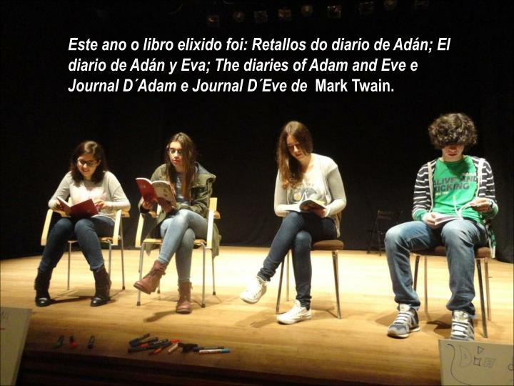 Este ano o libro elixido foi: Retallos do diario de Adán; El diario de Adán y Eva; The diaries of Adam and Eve e Journal D´Adam e Journal D´Eve de
