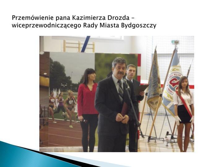 Przemówienie pana Kazimierza Drozda – wiceprzewodniczącego Rady Miasta Bydgoszczy