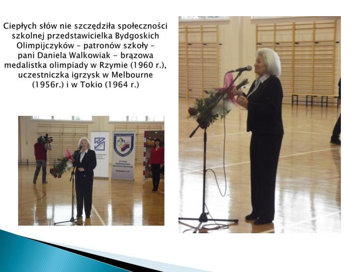 Ciepłych słów nie szczędziła społeczności szkolnej przedstawicielka Bydgoskich Olimpijczyków – patronów szkoły –