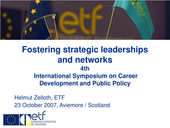 Fostering strategic leaderships and networks