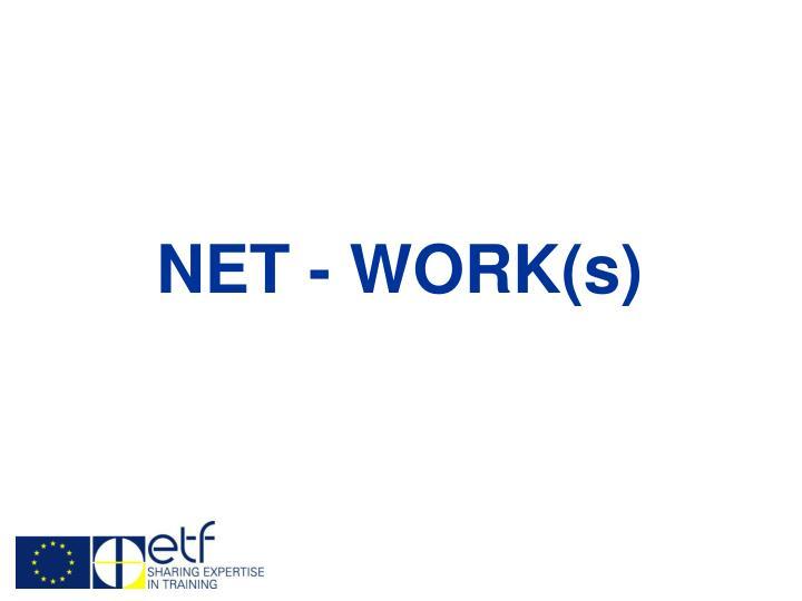 NET - WORK(s)