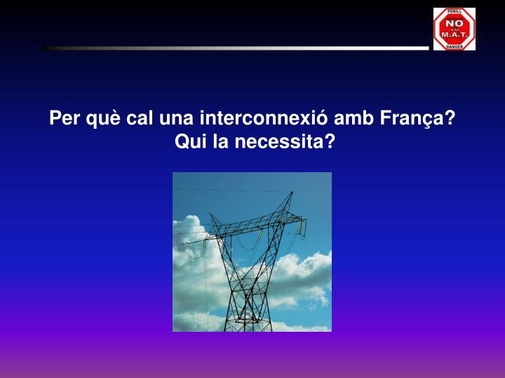 Per què cal una interconnexió amb França?