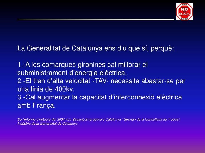 La Generalitat de Catalunya ens diu que sí, perquè: