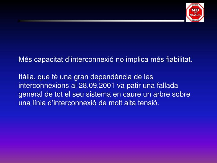 Més capacitat d'interconnexió no implica més fiabilitat.