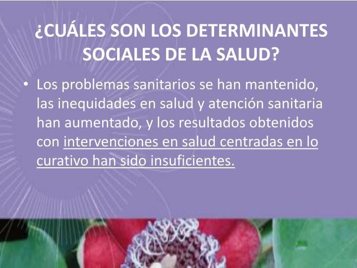 ¿CUÁLES SON LOS DETERMINANTES SOCIALES DE LA SALUD?