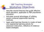 ebp teaching strategies workshop objectives