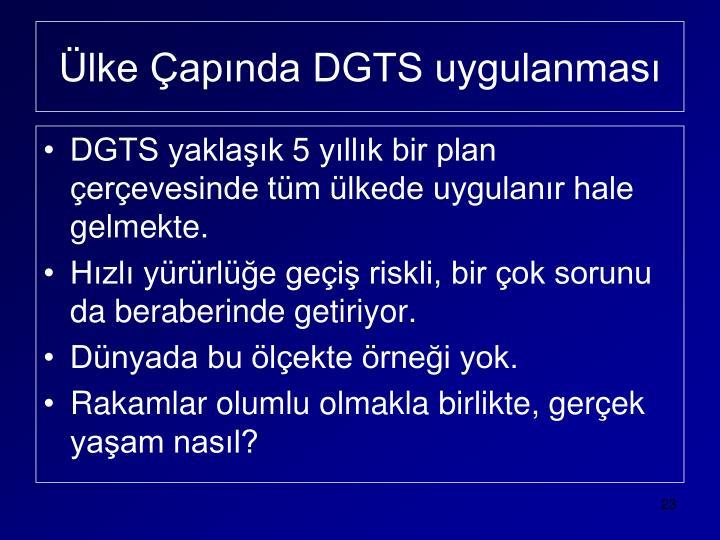Ülke Çapında DGTS uygulanması