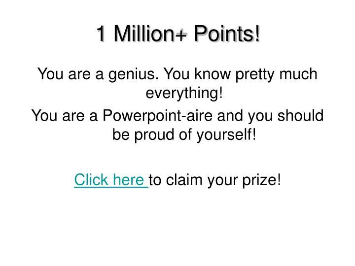 1 Million+ Points!