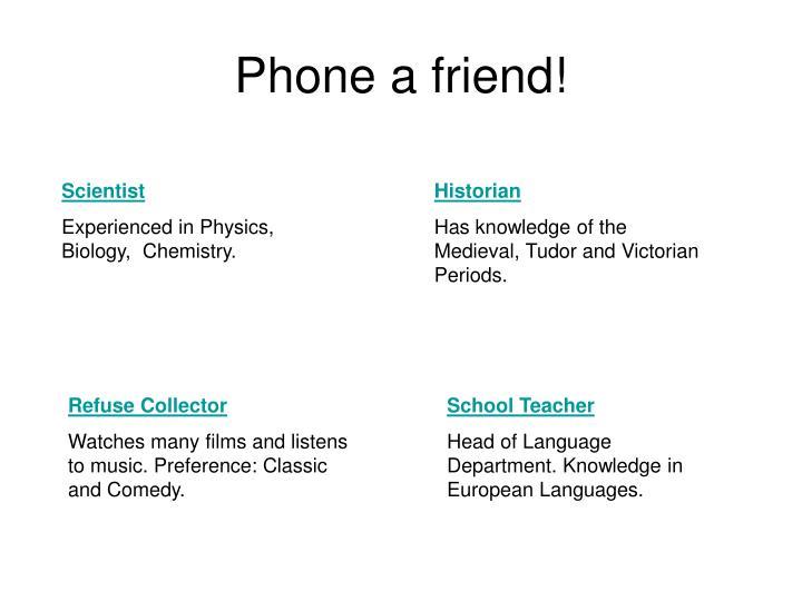 Phone a friend!