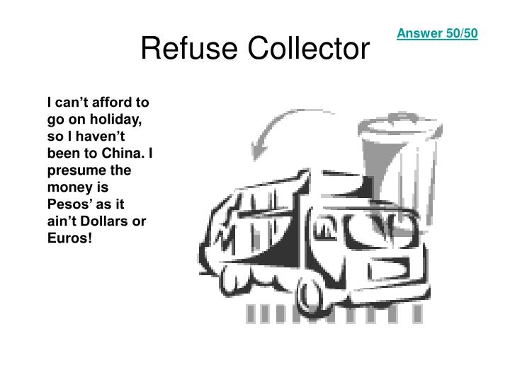 Refuse Collector