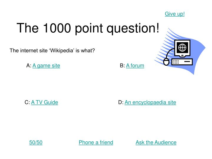 The 1000 point question!