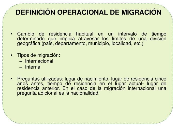 DEFINICIÓN OPERACIONAL DE MIGRACIÓN