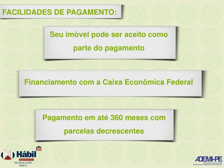FACILIDADES DE PAGAMENTO: