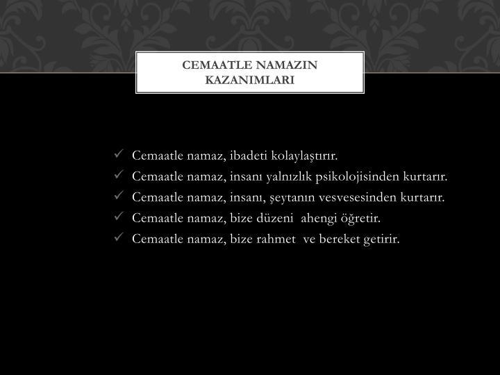 CEMAATLE NAMAZIN KAZANIMLARI