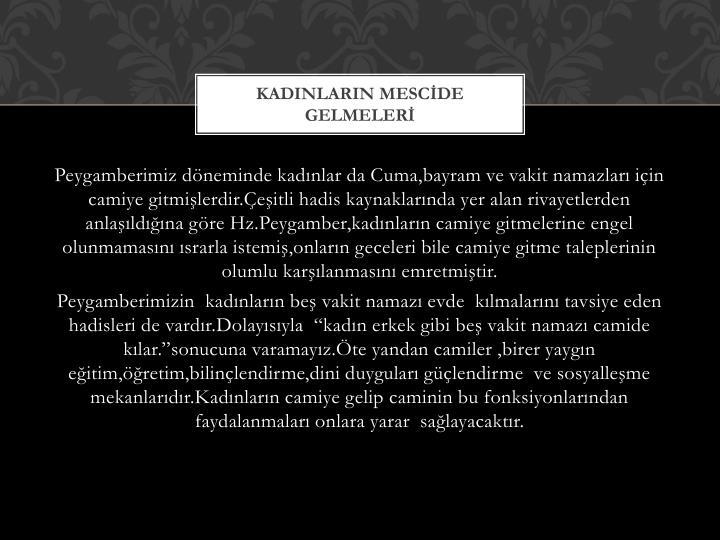 KADINLARIN MESCİDE GELMELERİ