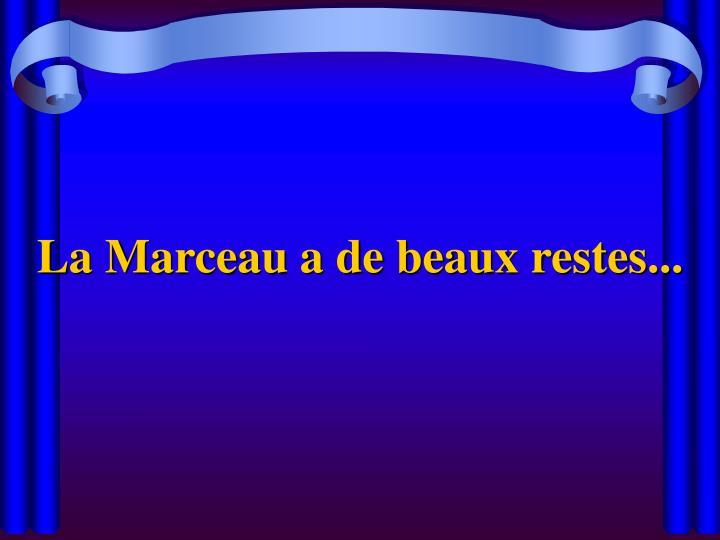 La Marceau a de beaux restes...