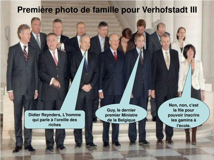 Premi re photo de famille pour verhofstadt iii