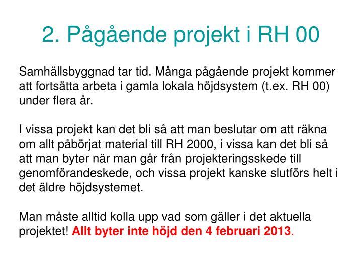 2. Pågående projekt i RH 00