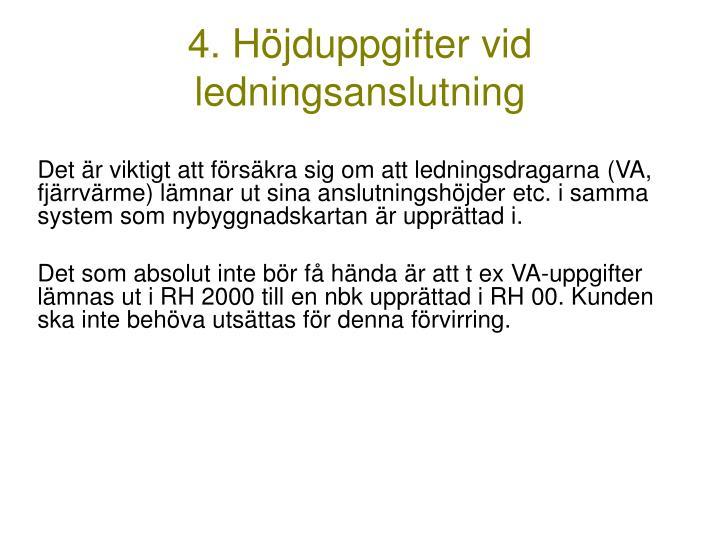 4. Höjduppgifter vid ledningsanslutning