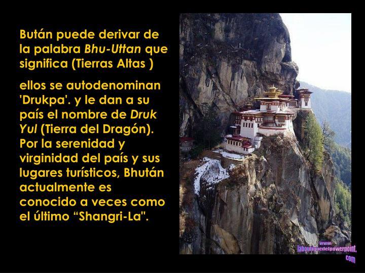 Bután puede derivar de la palabra